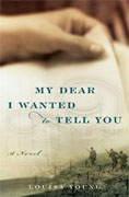 *My Dear I Wanted to Tell You* by Louisa Young