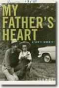*My Father's Heart: A Son's Journey* by Steve McKee