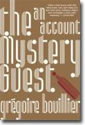 Buy *The Mystery Guest: An Account* by Gr�goire Bouillier online