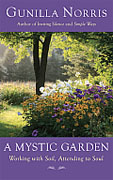 Buy *A Mystic Garden: Working with Soil, Attending to Soul* by Gunilla Norrisonline