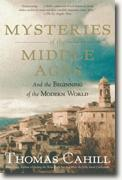 Buy *Mysteries of the Middle Ages: And the Beginning of the Modern World (Hinges of History)* by Thomas Cahill online