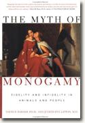 buy *The Myth of Monogamy: Fidelity and Infidelity in Animals and People* online