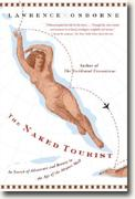 Buy *The Naked Tourist: In Search of Adventure and Beauty in the Age of the Airport Mall* by Lawrence Osborne online