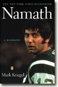*Namath: A Biography* by Mark Kriegel