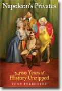 Buy *Napoleon's Privates: 2,500 Years of History Unzipped* by Tony Perrottet online