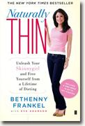 Buy *Naturally Thin: Unleash Your SkinnyGirl and Free Yourself from a Lifetime of Dieting* by Bethenny Frankel and Eve Adamson online