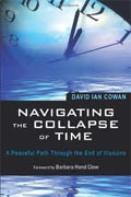 Buy *Navigating the Collapse of Time: A Peaceful Path Through the End of Illusions* by David Ian Cowan online