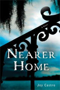 *Nearer Home: A Novel (Nola Cespedes Mystery)* by Joy Castro