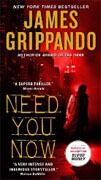 *Need You Now* by James Grippando