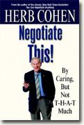 Buy *Negotiate This! By Caring, But Not T-H-A-T Much* online