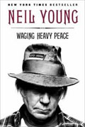 *Waging Heavy Peace: A Hippie Dream* by Neil Young