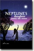Neptune's Daughter: Journey into Oneness