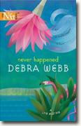 Buy *Never Happened* by Debra Webb online
