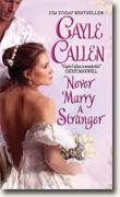 Buy *Never Marry a Stranger* by Gayle Callen online