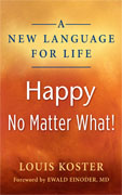 Buy *A New Language for Life, Happy No Matter What!* by Louis Koster online