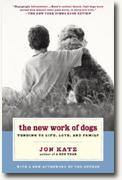 Buy *The New Work of Dogs: Tending to Life, Love, and Family* online