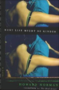 Buy *Next Life Might Be Kinder* by Howard Norman online