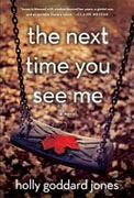 Buy *The Next Time You See Me* by Holly Goddard Jonesonline