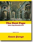 *The Next Pope: After Pope Benedict XVI* by Anura Guruge