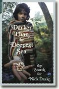 Buy *Darker Than the Deepest Sea: The Search for Nick Drake* by Trevor Dann online