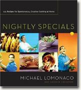 Buy *Nightly Specials: 125 Recipes for Spontaneous, Creative Cooking at Home* online