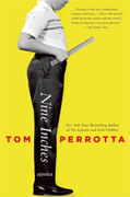 *Nine Inches: Stories* by Tom Perrotta