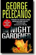 *The Night Gardener* by George Pelecanos