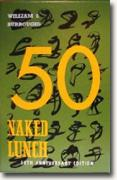*Naked Lunch: 50th Anniversary Edition* by William S. Burroughs