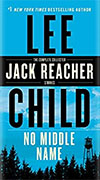 Buy *No Middle Name: The Complete Collected Jack Reacher Short Stories* by Lee Child online