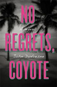 *No Regrets, Coyote* by John Dufresne