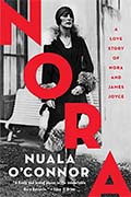 *Nora: A Love Story of Nora and James Joyce* by Nuala O'Connor