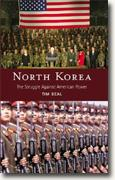 *North Korea: The Struggle Against American Power* by Tim Beal
