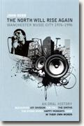 Buy *The North Will Rise Again: Manchester Music City 1976-1996* by John Robb online