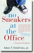 Buy *No Sneakers at the Office: A Practical Handbook for the Business World* by Adam T. Scholl online