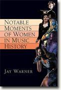 *Notable Moments of Women in Music History* by Jay Warner