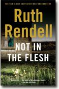 Buy *Not in the Flesh: An Inspector Wexford Novel* by Ruth Rendell online