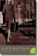 Buy *Nothing Is Quite Forgotten in Brooklyn* by Alice Mattison online