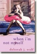 Buy *When I'm Not Myself* by Deborah J. Wolf online