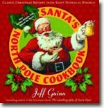 *Santa's North Pole Cookbook: Classic Christmas Recipes from Saint Nicholas Himself* by Jeff Guinn