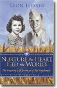 Nurture the Heart, Feed the World: The Inspiring Life Journeys of Two Vagabonds