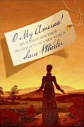 Buy *O My America!: Six Women and Their Second Acts in a New World* by Sara Wheelero nline