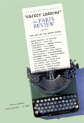 *Object Lessons: The Paris Review Presents the Art of the Short Story* by Lorin and Sadie Stein, editors
