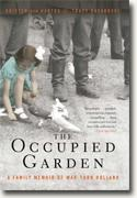 Buy *The Occupied Garden: A Family Memoir of War-Torn Holland* by Kristen den Hartog and Tracy Kasaboski online