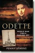 *Odette: World War Two's Darling Spy* by Penny Starns