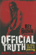 *Official Truth, 101 Proof: The Inside Story of Pantera)* by Rex Brown