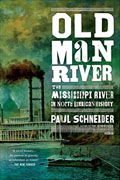 *Old Man River: The Mississippi River in North American History* by Paul Schneider