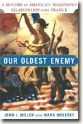 Buy *Our Oldest Enemy: A History of America's Disastrous Relationship with France* online