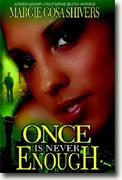 Buy *Once Is Never Enough* by Margie Gosa Shivers online