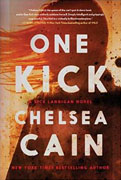 Buy *One Kick (A Kick Lannigan Novel)* by Chelsea Cain online