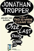 Buy *One Last Thing Before I Go* by Jonathan Tropper online